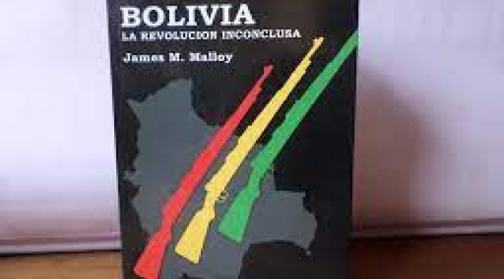 """Grandes ensayos bolivianos: """"Bolivia: la revolución inconclusa"""" de James Malloy"""