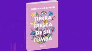 """""""Tierra fresca de su tumba"""", de Giovanna Rivero"""