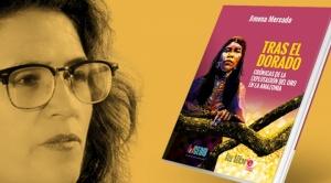Investigación periodística desnuda explotación ilegal de oro en la Amazonía y pasividad del Estado