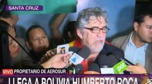 Humberto Roca retornó al país después de 9 años y anunció juicios contra Evo, Álvaro, Arce y Suxo