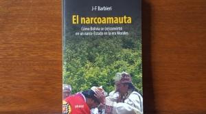 """Libro """"El Narcoamauta"""": Morales alentó el narcotráfico"""